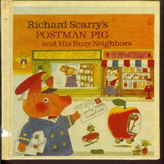 9780394938981: Richard Scarry's Postman Pig and His Busy Neighbors