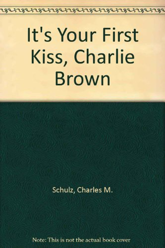 It's Your First Kiss, Charlie Brown (9780394939551) by Charles M. Schulz
