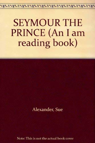 9780394941417: SEYMOUR THE PRINCE (An I am reading book)