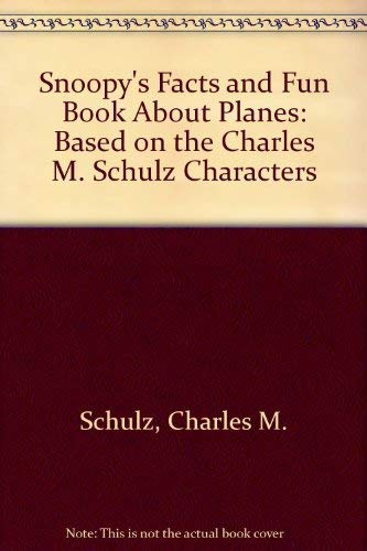 9780394941721: Snoopy's Facts and Fun Book About Planes: Based on the Charles M. Schulz Characters