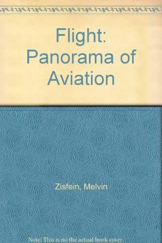Flight: Panorama of Aviation: Zisfein, Melvin