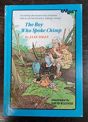 The Boy Who Spoke Chimp: Jane Yolen