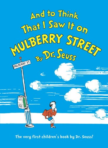 And to Think That I Saw It on Mulberry Street (Classic Seuss): Dr Seuss