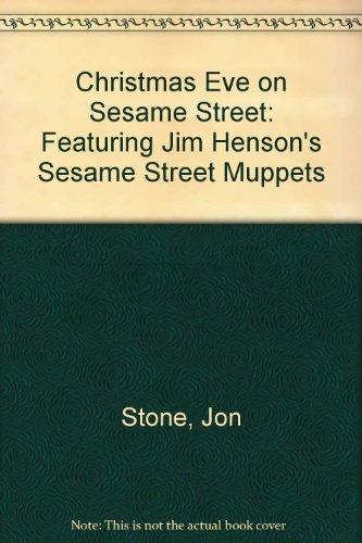 Christmas Eve On Sesame Street.9780394947334 Christmas Eve On Sesame Street Featuring Jim