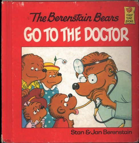9780394948355: The Berenstain Bears Go to the Doctor (First Time Books)