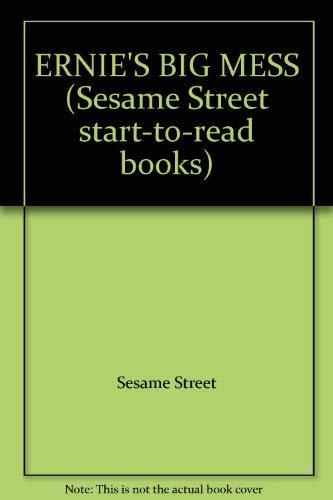 9780394948478: ERNIE'S BIG MESS (Sesame Street start-to-read books)