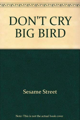 9780394948683: DON'T CRY, BIG BIRD