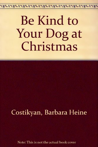 9780394949635: Be Kind to Your Dog at Christmas