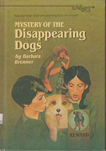 Mystery of the Disappearing Dogs (Capers) (9780394951621) by Barbara Brenner