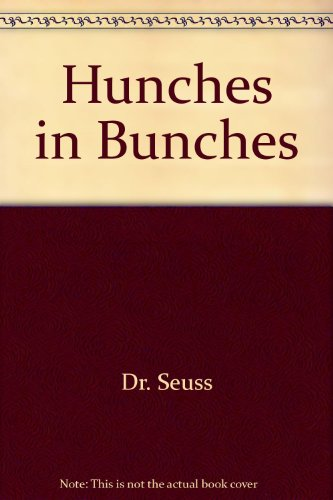 Hunches in Bunches: Seuss, Dr.