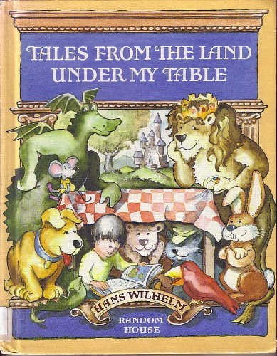 9780394955117: Tales from the Land Under My Table