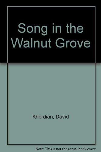 THE SONG OF THE WALNUT GROVE