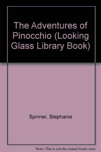 Aventures of Pinocchio (Looking Glass Library Book): Collodi, Carlo