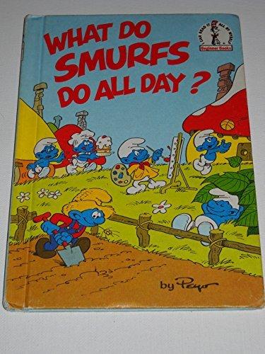 9780394960784: What Do Smurfs Do All Day?