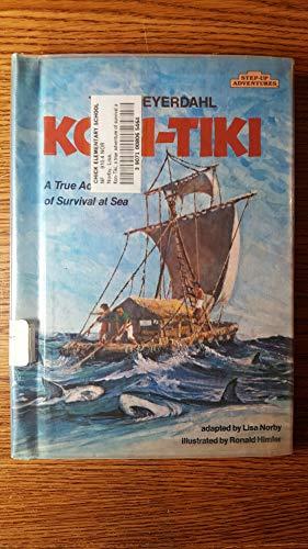 Kon-Tiki : A True Adventure of Survival: Thor Heyerdahl