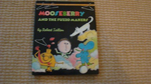 Mooseberry and the Fuzzo Makers: Tallon, Robert