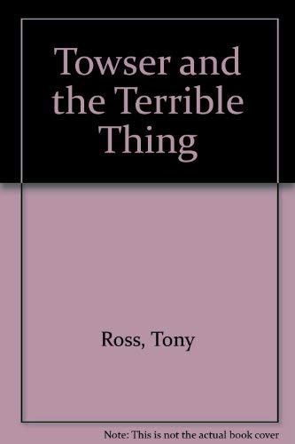 9780394965413: Towser and the Terrible Thing