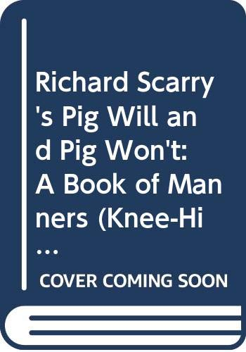 9780394965857: Richard Scarry's Pig Will and Pig Won't: A Book of Manners (Knee-High Book)