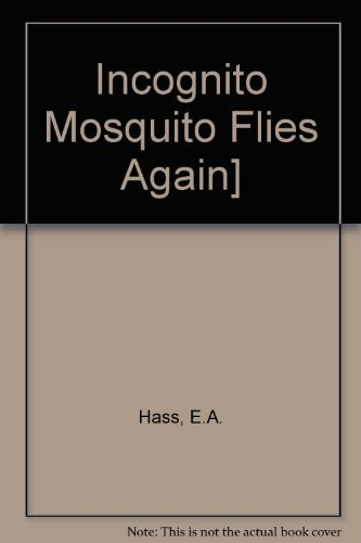9780394967288: Incognto Mosquito Flies Again