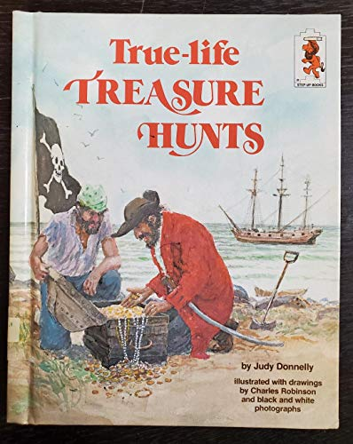 TRUE-LIFE TREASURE HUNTS (Step-Up Books, Su 36): Judy Donnelly