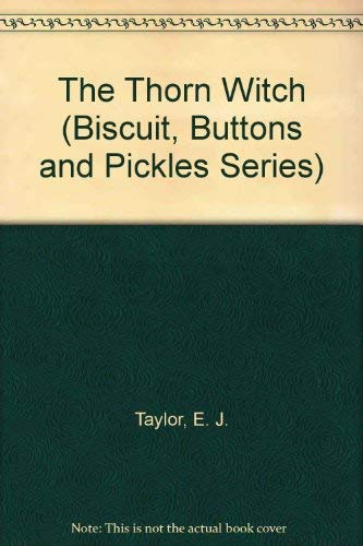 9780394968339: THE THORN WITCH (Biscuit, Buttons and Pickles Series)