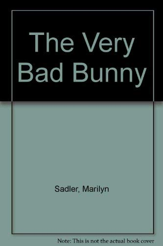 The Very Bad Bunny (9780394968612) by Sadler, Marilyn