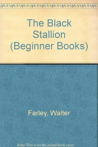 BLACK STALLION BEGR BK (Beginner Books): Farley, Walter