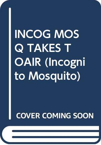9780394970547: Incognito Mosquito Takes To the Air