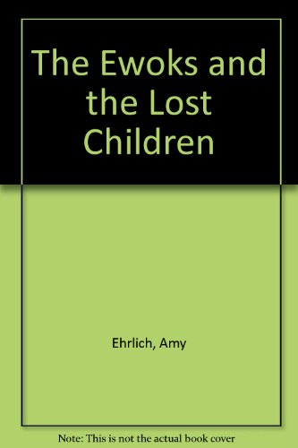 9780394971865: The Ewoks and the Lost Children