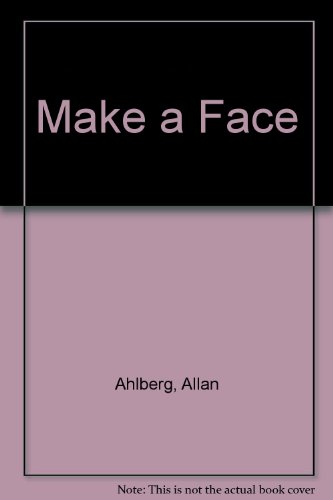 9780394971926: Make a Face [Hardcover] by Ahlberg, Allan