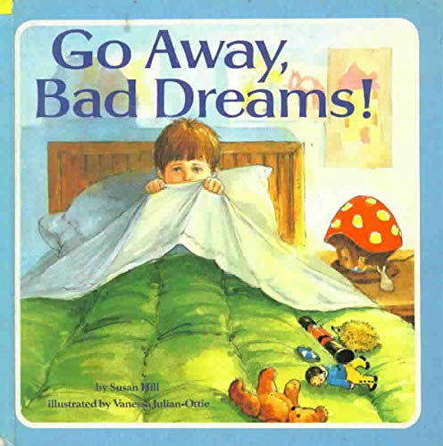 9780394972220: GO AWAY, BAD DREAMS (Random House Pictureback)