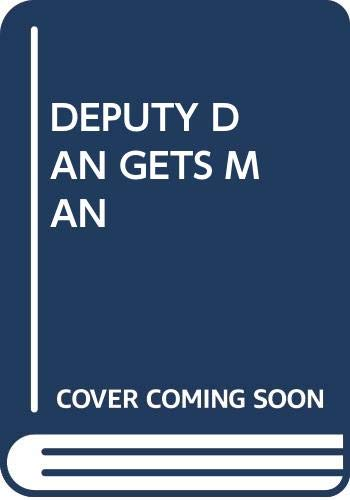 9780394972503: DEPUTY DAN GETS MAN (Step Into Reading: A Step 3 Book)