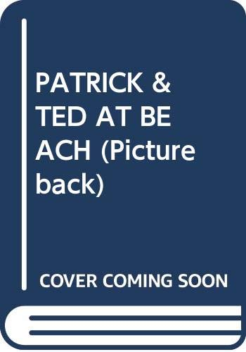 9780394972893: PATRICK & TED AT BEACH (Pictureback)