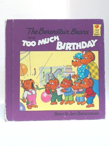 9780394973326: The Berenstain Bears and Too Much Birthday