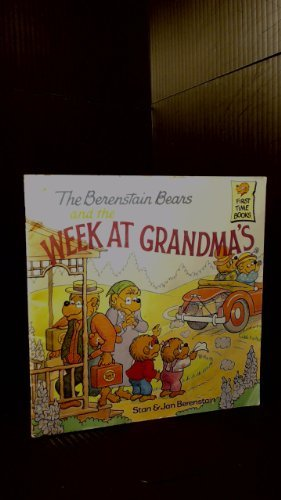 9780394973357: The Berenstain Bears and the Week at Grandma's (First Time Books)