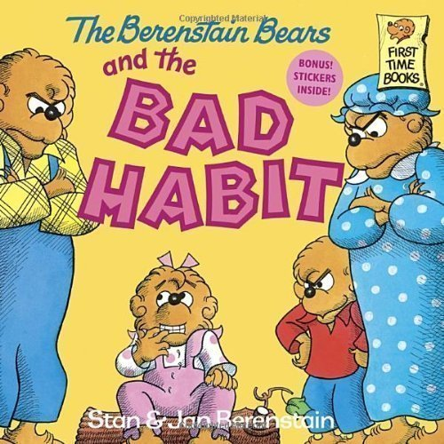 The Berenstain Bears and the Bad Habit: Stan Berenstain