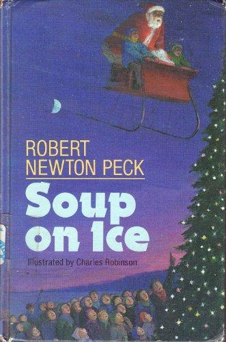 Soup on Ice: Peck, Robert Newton