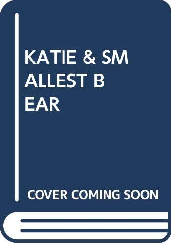 9780394978550: Katie & Smallest Bear