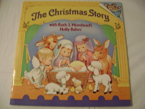 9780394980515: The Christmas Story, With Ruth J. Morehead's Holly Babes