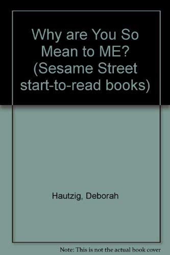 9780394980607: WHY ARE U SO MEAN ME (Seasame Street Start-To-Read Books)