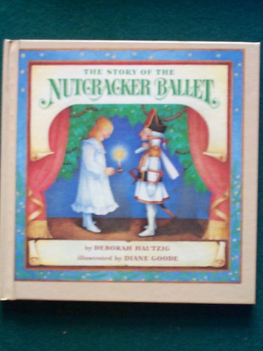 The Story Of The Nutcracker Ballet (A Random House Pictureback): Story Nutcracker Ballet
