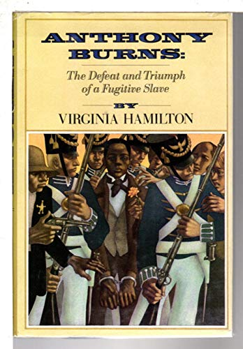 Anthony Burns: The Defeat and Triumph of a Fugitive Slave: Hamilton, Virginia