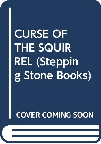 9780394982007: CURSE OF THE SQUIRREL (Stepping Stone Books)