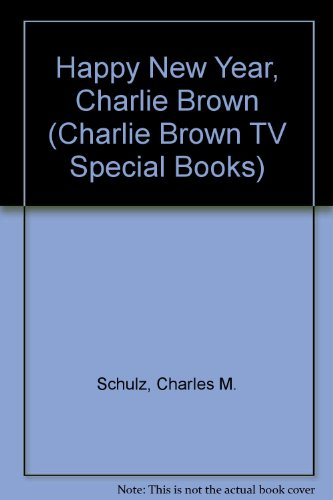 Happy New Year, Charlie Brown (Charlie Brown TV Special Books): Charles M. Schulz