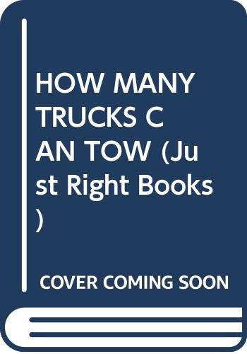 9780394987750: HOW MANY TRUCKS CAN TOW (Just Right Books)