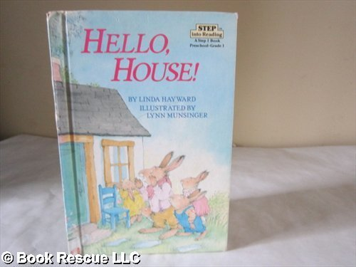 HELLO, HOUSE! (Step into Reading) (9780394988641) by Linda Hayward