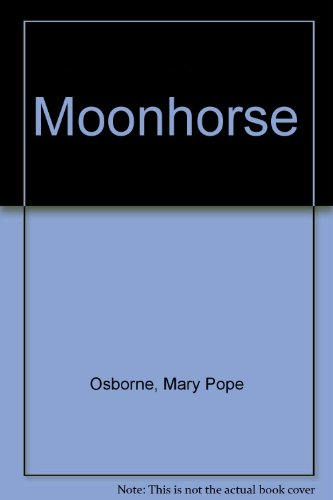 Moonhorse: Mary Pope Osborne