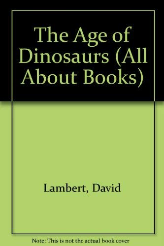 9780394989754: AGE OF DINOSAURS (All About Books)