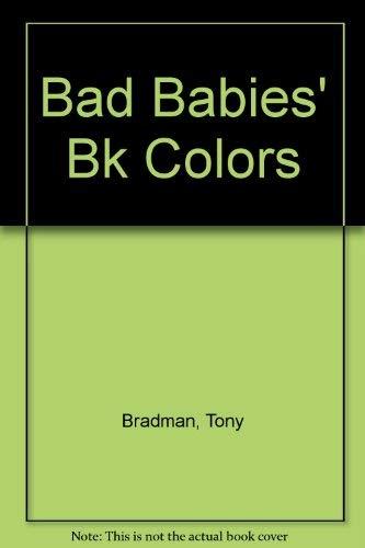 9780394990460: Bad Babies' Bk Colors