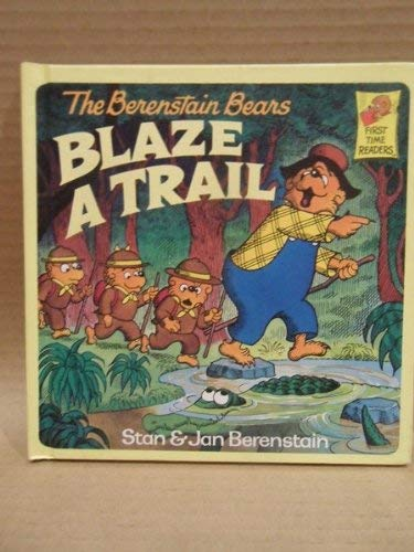 9780394991320: The Berenstain Bears Blaze a Trail (First Time Readers)
